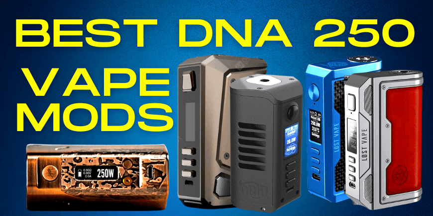 5 Best DNA 250 Vape Mods For You 2021 -BestBoxMods