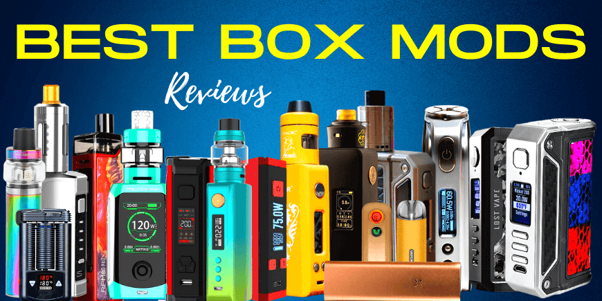 Best Box Mods and Vape Mods of Every Category (2021) – BestBoxMods