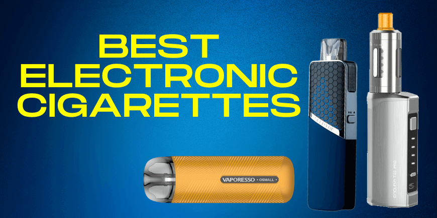 6 Best Electronic Cigarettes 2021 – BestBoxMods